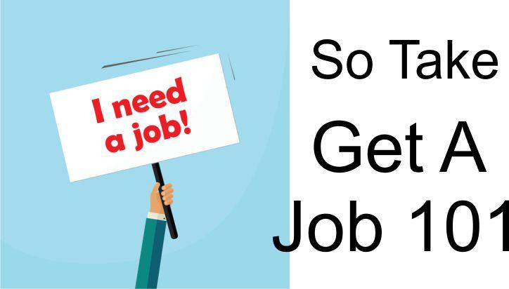 Get A Job 101